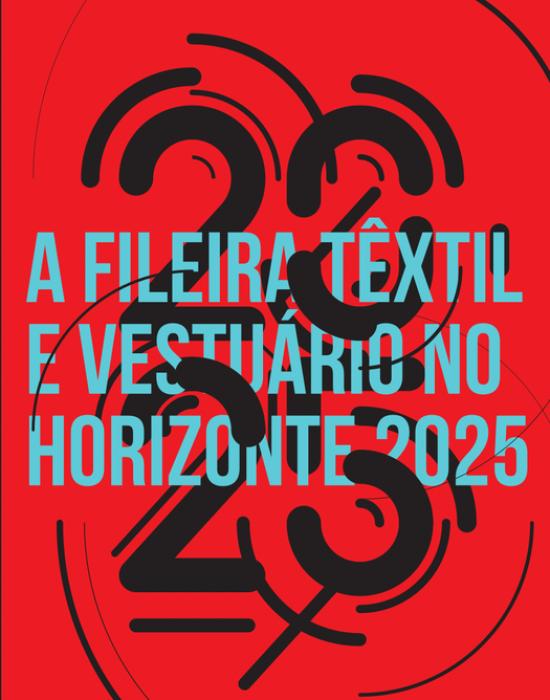 A Fileira Têxtil e Vestuário no Horizonte 2025