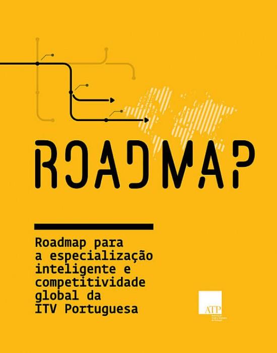 Roadmap para a especialização inteligente e competitividade global da ITV Portuguesa
